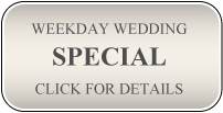 Weekday Wedding Special